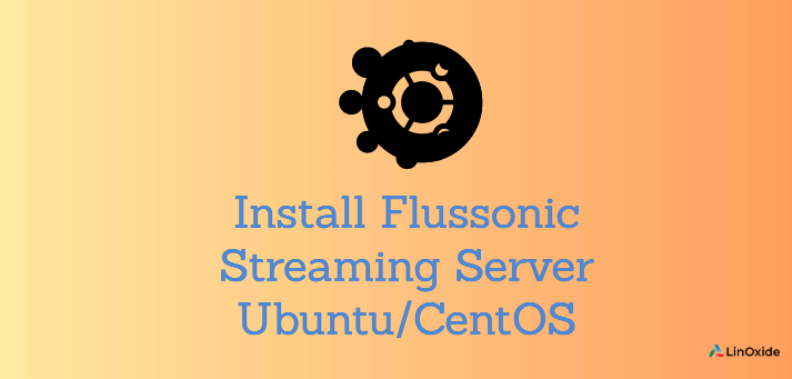 How to Install Flussonic Streaming Server on Linux