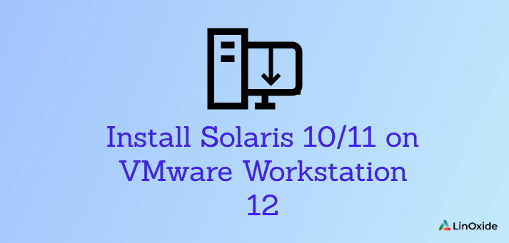 How to Install Solaris on VMware Workstation