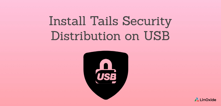 How to Install Tails Security Distribution on USB