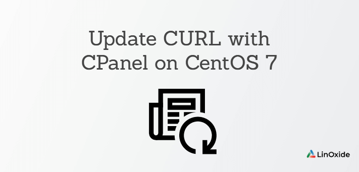 How to Update CURL with CPanel on CentOS 7