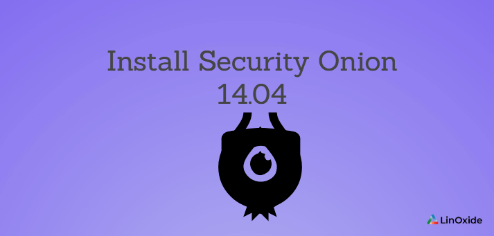 How to Install Security Onion 14.04