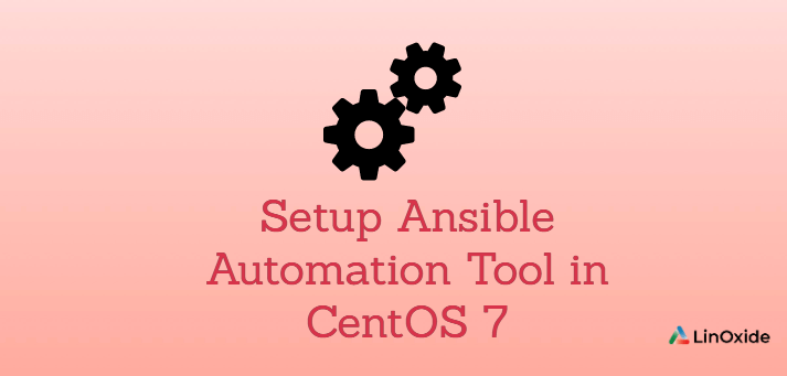 How to Setup Ansible Automation Tool in CentOS 7
