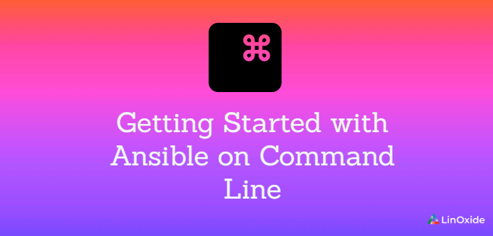 Getting Started with Ansible on Command Line