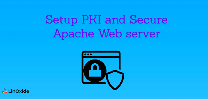 How to Setup PKI and Secure Apache Web server