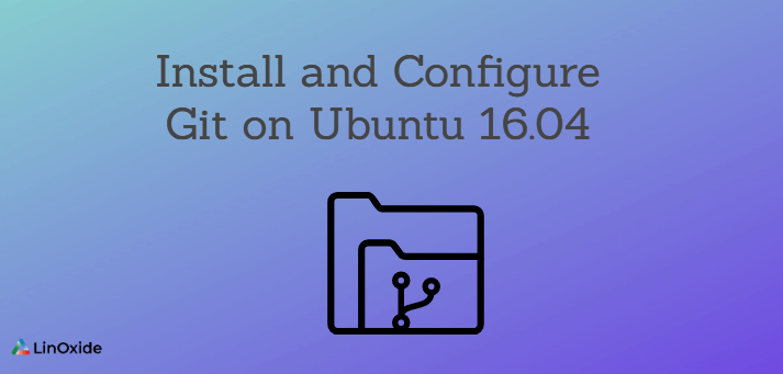 Install and Configure Git on Ubuntu 16.04