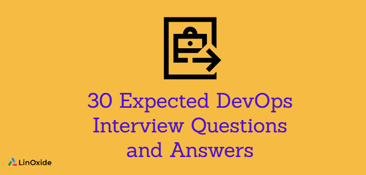 30 Expected DevOps Interview Questions and Answers