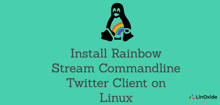 Install Rainbow Stream Commandline Twitter Client on Linux