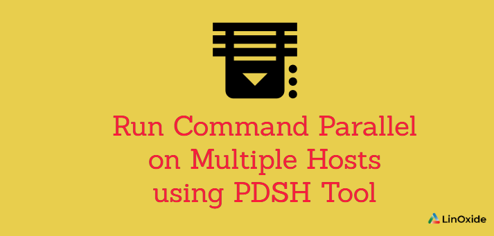 Run Command Parallel on Multiple Hosts using PDSH Tool