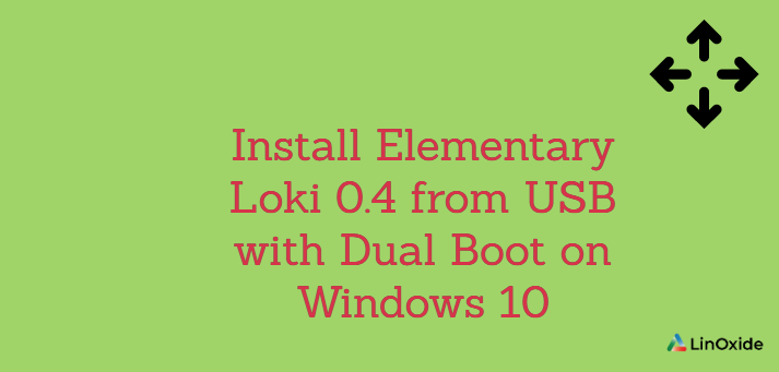 Install Elementary Loki 0.4 from USB with Dual Boot on Windows 10