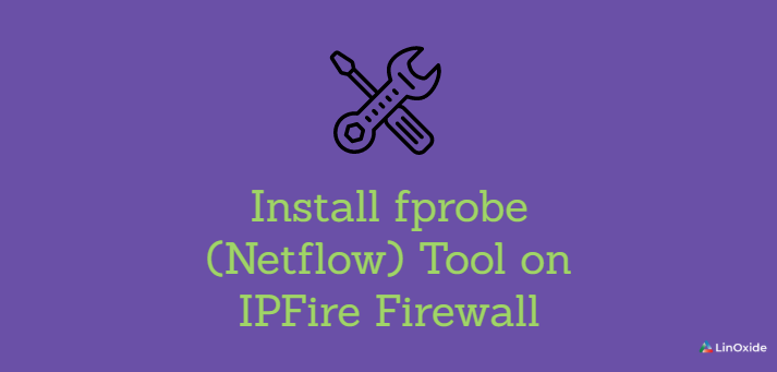 How to Install fprobe (Netflow) Tool on IPFire Firewall