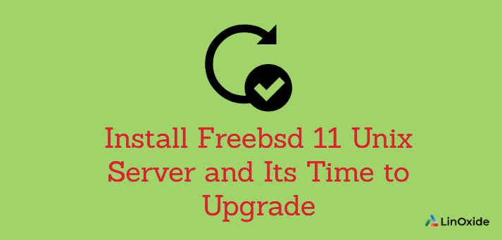 How to Install Freebsd 11 Unix Server