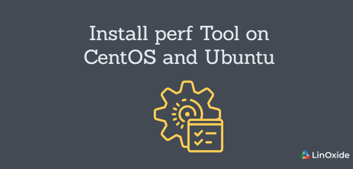 How to Install perf Tool on CentOS and Ubuntu