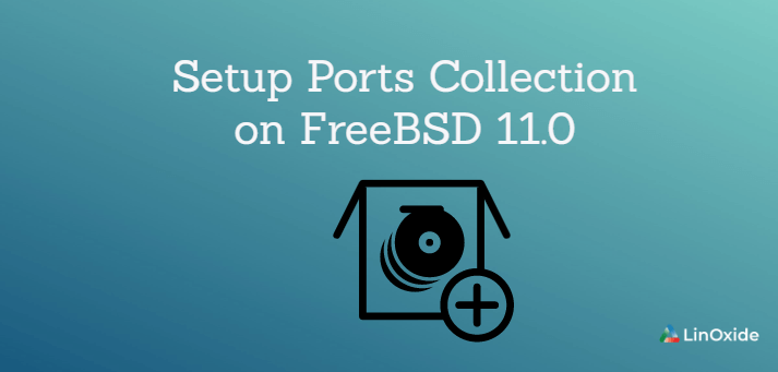 How to Setup Ports Collection on FreeBSD 11.0