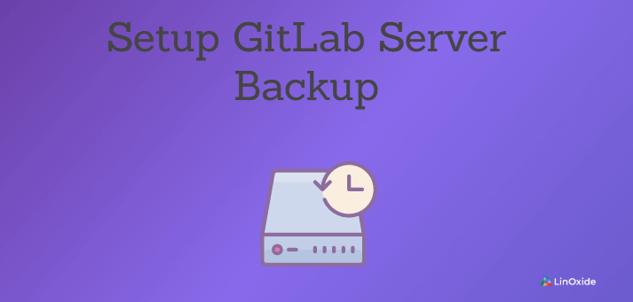 How to Setup GitLab Server Backup