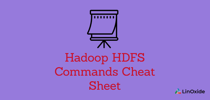 Hadoop HDFS Commands Cheat Sheet