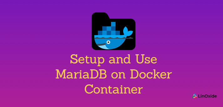 How to Setup and Use MariaDB on Docker Container