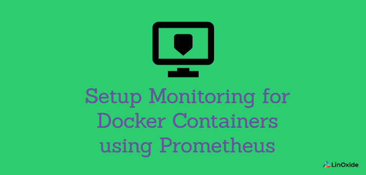 How to Setup Monitoring for  Docker Containers using Prometheus