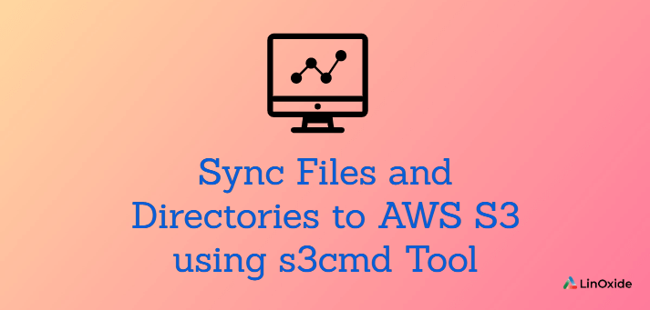 How to Sync Files and Directories to AWS S3 using s3cmd Tool