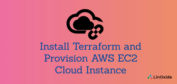 How to Install Terraform and Provision AWS EC2 Cloud Instance