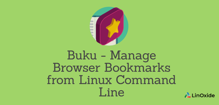 Buku - Manage Browser Bookmarks from Linux Command Line