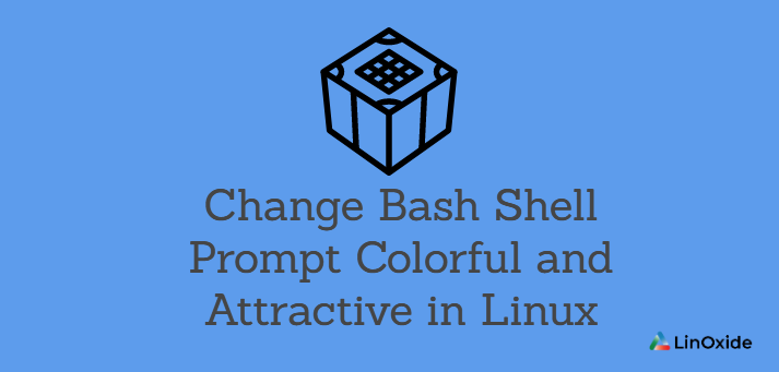 How to Change Bash Shell Prompt Colorful in Linux