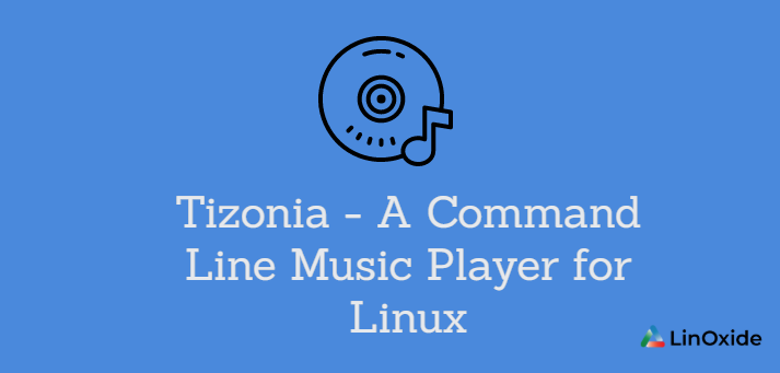 Tizonia - A Command Line Music Player for Linux