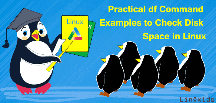 13 Practical df Command Examples to Check Disk Space in Linux