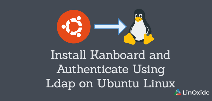 How to Install Kanboard and Authenticate Using Ldap on Ubuntu Linux