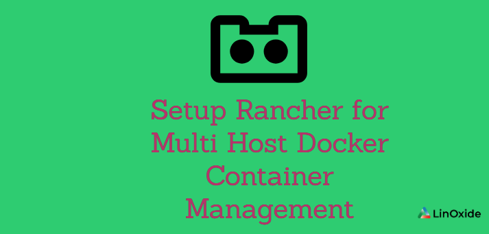 How to Setup Rancher for Multi Host Docker Container Management