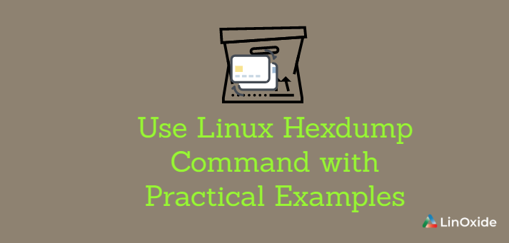 How to Use Linux Hexdump Command with Practical Examples