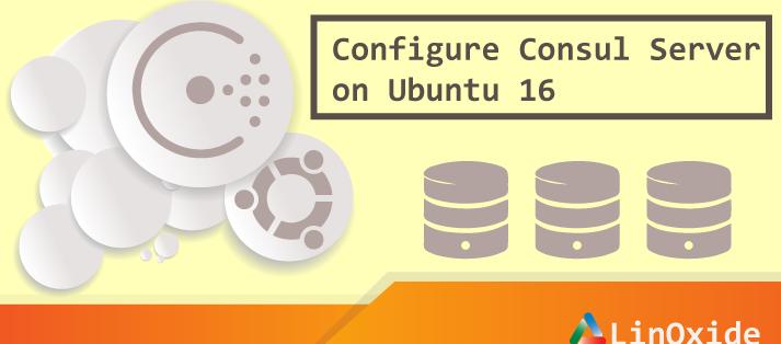 How to Install Consul Server on Ubuntu 16.04