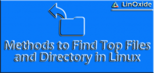 find top files directories linux