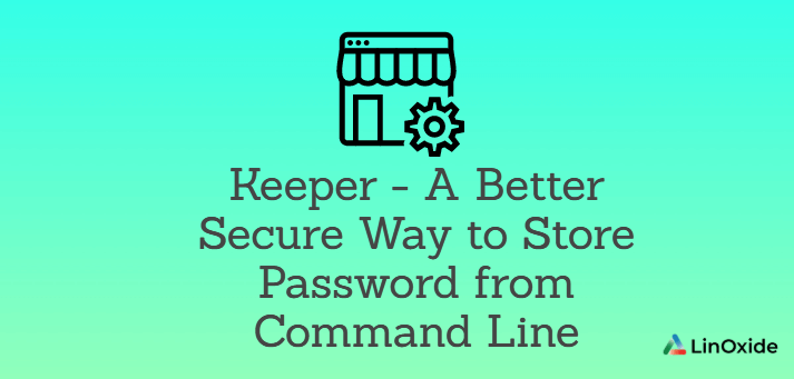 Keeper - Secure Way to Store Password from Command Line