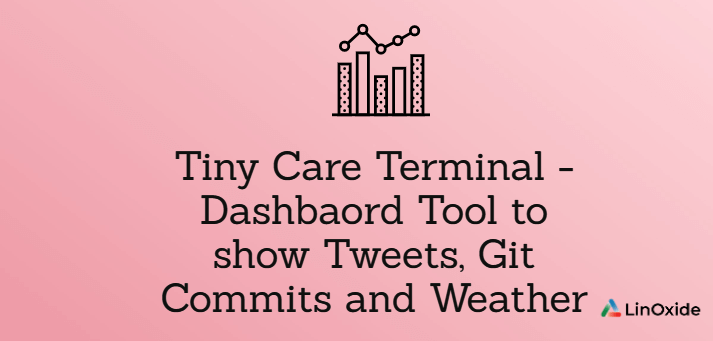 Tiny Care Terminal - Dashbaord Tool to show Tweets, Git Commits and Weather