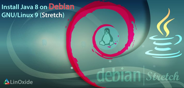 How to Install Java 8 on Debian GNU/Linux 9 (Stretch)
