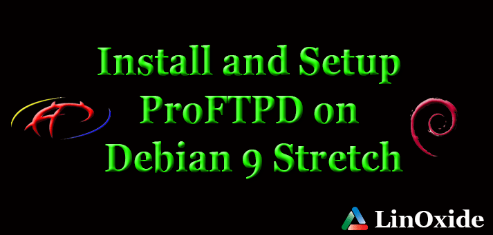 5 Steps to Install and Setup ProFTPD on Debian 9 Stretch
