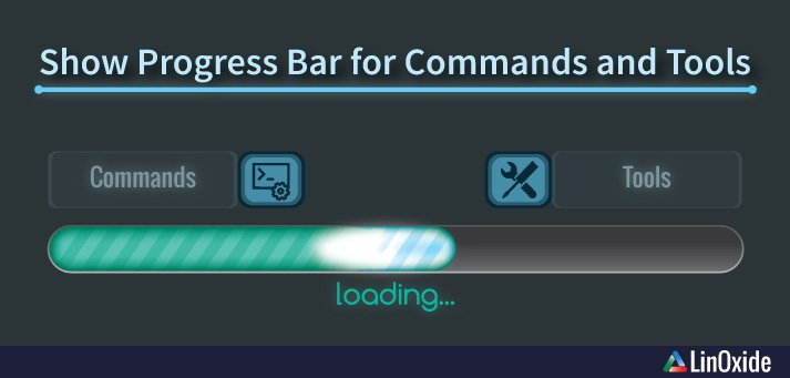 How to Show Progress Bar for Linux Commands