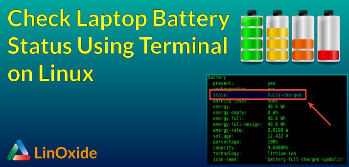 How to Check Laptop Battery Status from Linux Terminal