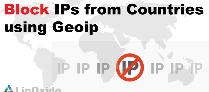 How to Block IPs from Countries using Iptables Geoip Addons