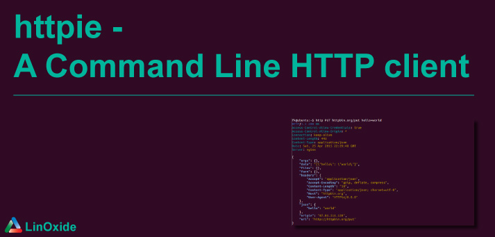 httpie - A Curl Alternative HTTP Command Line Client on Linux