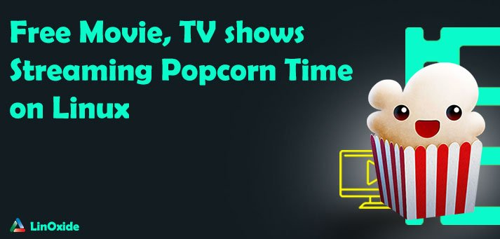 How to Install Popcorn Time on Ubuntu, Mint, Kali Linux