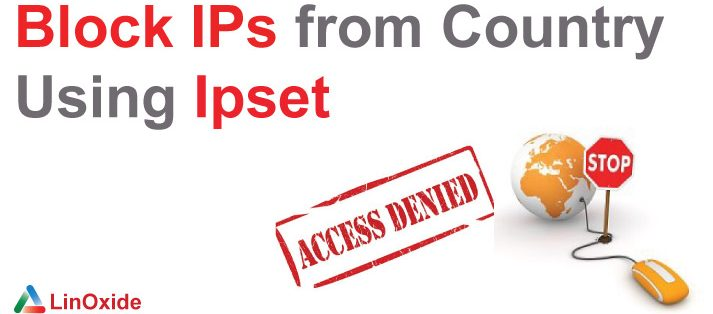 How to Use Ipset to Block IPs from Country