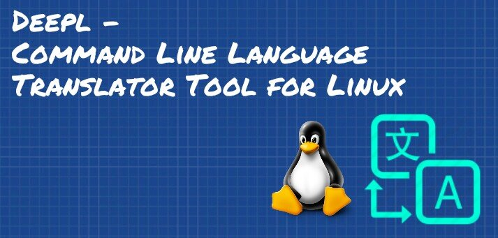 Deepl - Command Line Language Translator Tool for Linux
