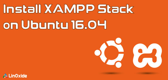 How to Install XAMPP Stack on Ubuntu 16.04 from Terminal