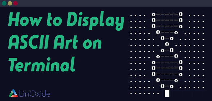 How to Display Random ASCII Art on Terminal