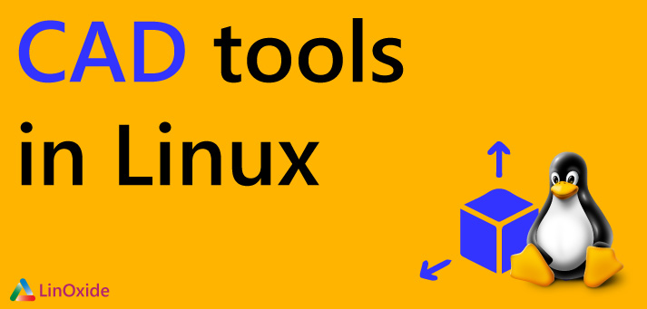 6 Feature-rich OpenSource CAD Tools for Linux