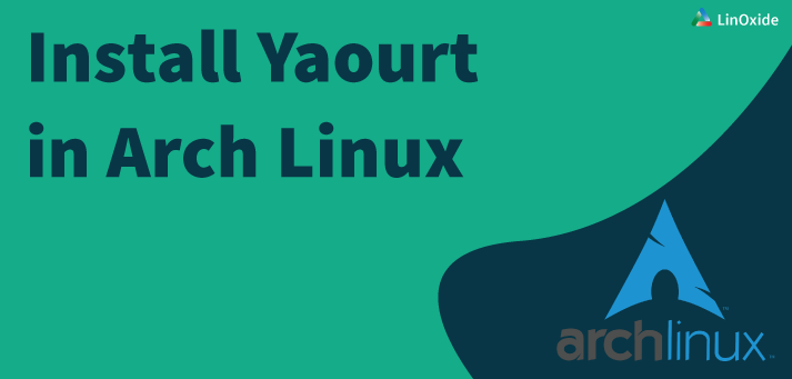 2 Methods to Install Yaourt on Arch Linux