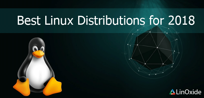 7 Best Linux Distributions for Desktop/Laptop 2018