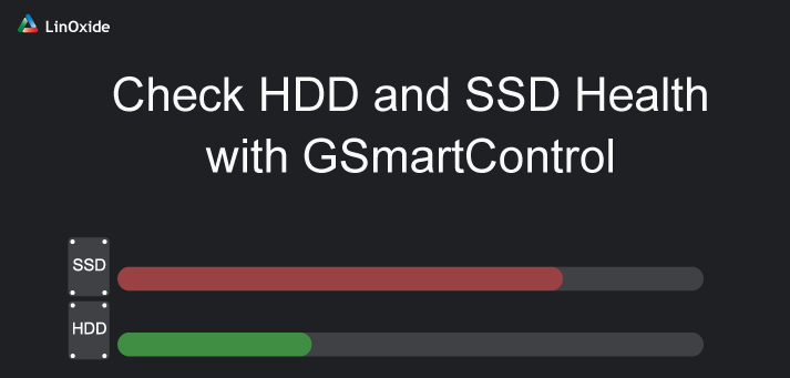 GSmartControl - A GUI Tool to Check HDD/SSD Health on Linux