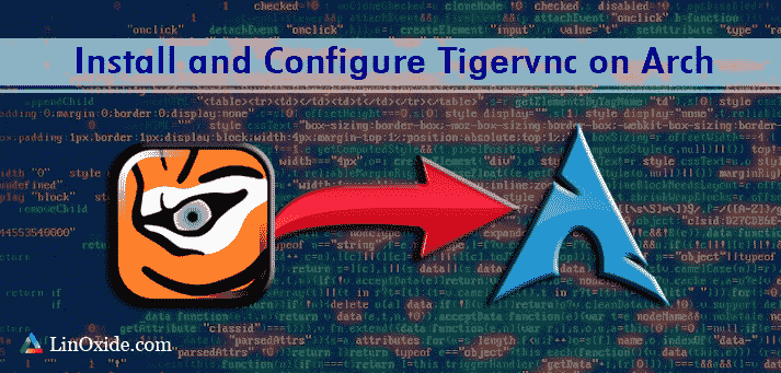 How to Install and Configure TigerVNC on Arch Linux